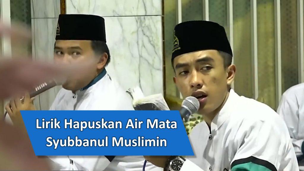 Lirik Hapuslah Air Mata Syubbanul Muslimin